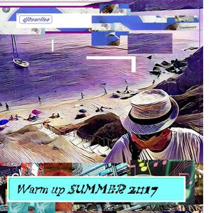 Warm Up SUMMER 2017 by dJ kourilos