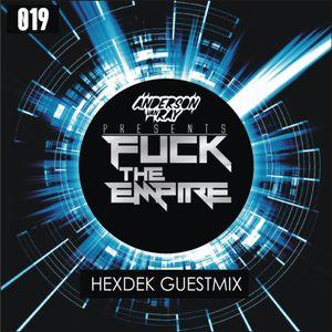 Anderson Van Ray Presents ''FUCK OF THE EMPIRE'' Episode 019 (Hexdek Guest Mix)