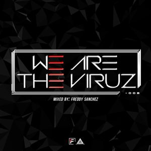 We Are The Viruz 008 - Mixed By Freddy Sanchez
