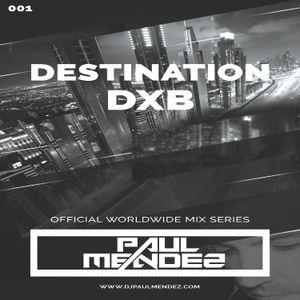 Paul Mendez - Destination DXB 001