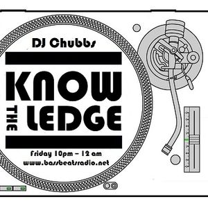 Know The Ledge 7th June 2013 with DJ Chubbs