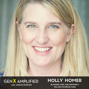 006: Holly Homer on Kids, Blogging, and Growing a Million Facebook Fans