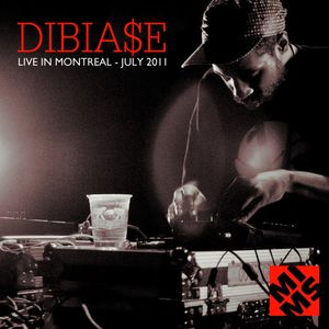 DIBIA$E - Live in Montreal (July 2011)