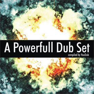A Powerfull Dub Set