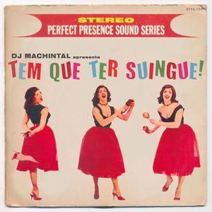 "Dj Machintal apresenta ""Tem Que Ter Suíngue!"" (2011)"