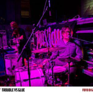 TROUBLE VS GLUE - Musique Vol3 - 18/01/14 - Strike Spa
