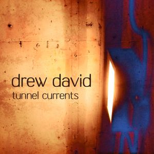 Drew David - Tunnel Currents