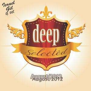 DeepSelected August-2012@Israel Gil dj set