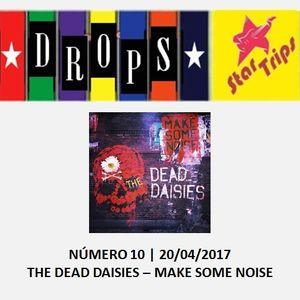 Drops Star Trips - Edição 10 - The Dead Daisies - Make Some Noise