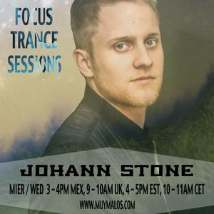 Focus Trance Sessions™ ➢ Special Guest : JOHANN STONE