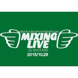 DJ SHOTARO MIXING LIVE HIPHOP.R&B.REGGAE-TOKYU H⚪︎NDS2015.10/28