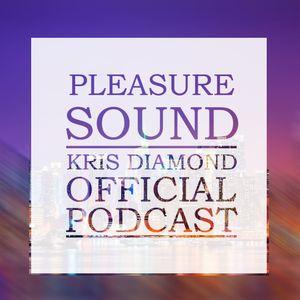 Pleasure sound #5 - official podcast by Kris Diamond.