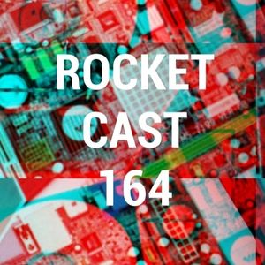 Rocket Cast 164 - Rabbit Holes