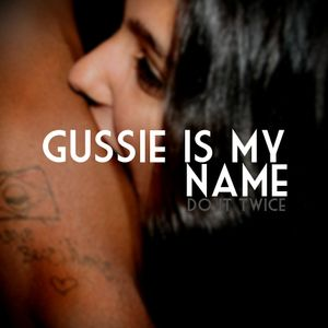 Gussie is my name - Do it twice
