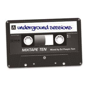 Underground Sessions Mixtape 10 Mixed By DJ Peepin Tom