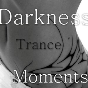 Darkness Trance Moments