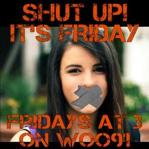 Shut Up It's Friday - April 27, 2012