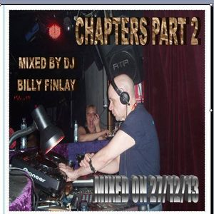 CHAPTERS .... DJ BILLY FINLAY PART 2  25/12/14