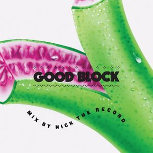 Good Block Mix 27 by Nick The Record