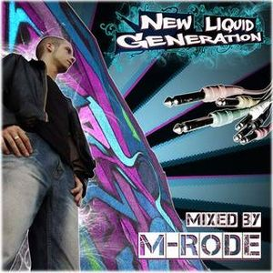 DJ M-RODE - NEW LIQUID GENERATION MIX