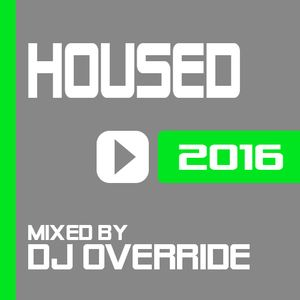 DJ Override - Housed 2016