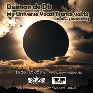 Deiman de Dis - My Universe Vocal Trance vol.12 (EDM Radio) [06.03.2015]