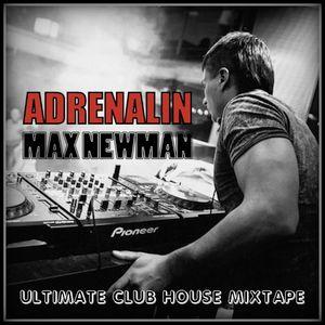 DJ MAX NEWMAN- ADRENALIN (Ultimate Club House Mixtape)