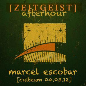 Zeitgeist V (Afterhour) - Marcel Escobar - DJ Mix