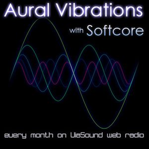 Aural Vibrations with Softcore 14 - 2nd hour