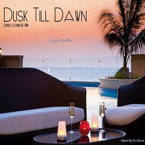 Dusk Til Dawn - Living Lounge Mix (2015)