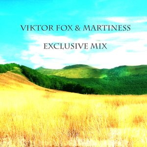 Viktor Fox & Martiness - Exclusive mix