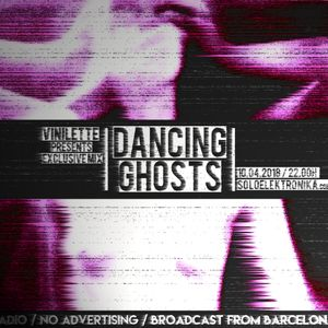 #003 DANCING GHOSTS by VINILETTE [04.2018]
