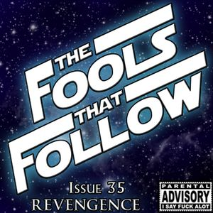 The Fools That Follow - Issue 035 - REVENGENCE