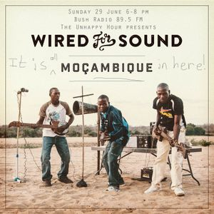 The Unhappy Hour 29 June 2014 Wired for Sound: Mozambique