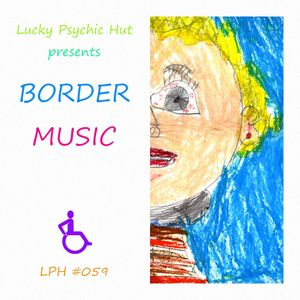 LPH 059 - Border Music (1982-98)