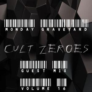 """Cult Zer0es (Volume 16) """"The Monday Graveyard"""" Guest mix"""