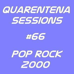 QUARENTENA SESSIONS 66 (POP ROCK 2000)