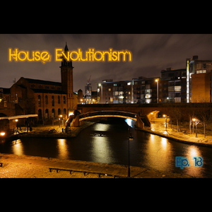 House Evolutionism ep. 18