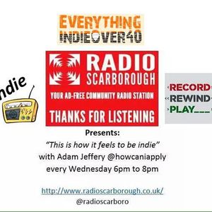 This is how it feels to be Indie - Show 9 - Radio Scarborough