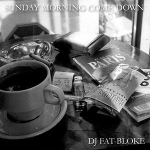 Sunday Morning Come Down