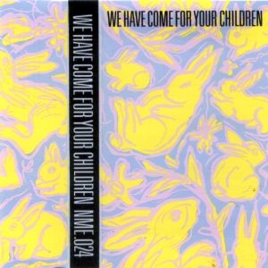 We Have Come For Your Children ~ NME024