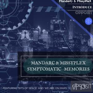Mandarc & MissyPleX Podcast - Symptomatic Memories