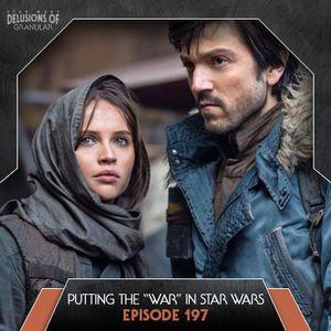 "197 - Putting the ""War"" In Star Wars"