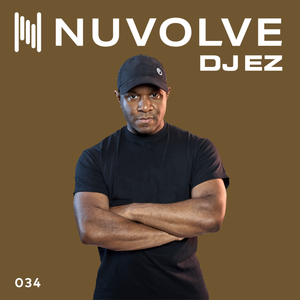 DJ EZ presents NUVOLVE radio 034