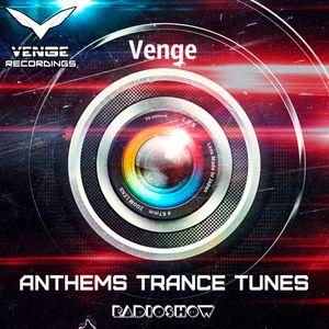 Venge- Anthems Trance Tunes Episode 29 (22.02.2017)[EDM Radio] [Exclusive Radio Show]