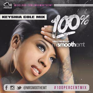 100% Keyshia Cole - mixed by @MrSmoothEMT | #100PercentMix