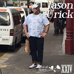 Bed of Roses Podcast XXIV - Jason Urick