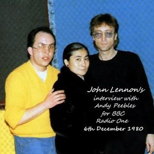 John Lennon interview with Andy Peebles for BBC Radio One - 6-12-1980