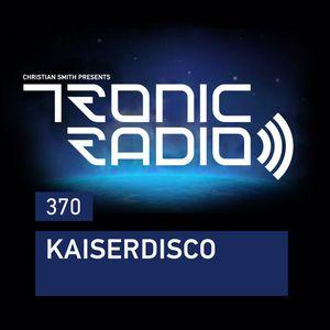 Tronic Podcast 370 with Kaiserdisco