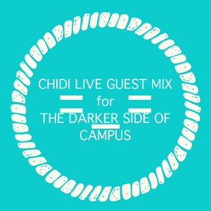 The Darker Side of Campus Ep. 20: Chidi Special Guest Mix